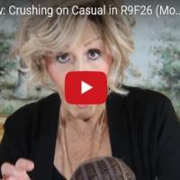 Crushing on Casual in R9F26
