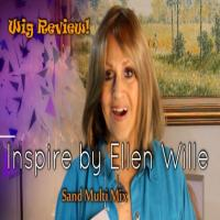 Wig Review:  Inspire by Ellen Wille in Sand Multi Mix