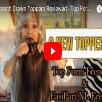2 French Drawn Toppers Reviewed - Top Form and Easipart XL by Jon Renau