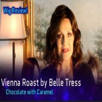 Wig Review:  Vienna Roast by Belle Tress in Chocolate with Caramel